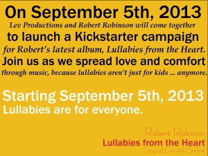 Lullabies from the heart with Robert Robinson Kickstarter launch on September 5th