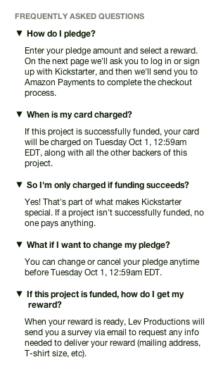 These are some of the Frequently Asked Questions from the Kickstarter backing process